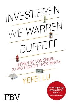 Investieren wie Warren Buffett von Lu,  Yefei