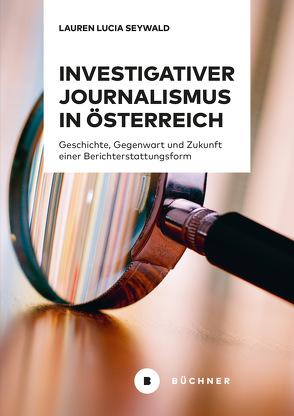 Investigativer Journalismus in Österreich von Seywald,  Lauren Lucia