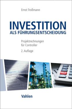 Investition als Führungsentscheidung von Troßmann,  Ernst