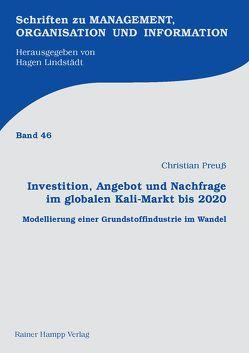 Investition, Angebot und Nachfrage im globalen Kali-Markt bis 2020 von Preuß,  Christian