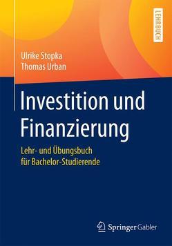 Investition und Finanzierung von Stopka,  Ulrike, Urban,  Thomas