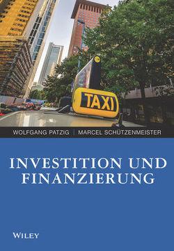Investition und Finanzierung von Patzig,  Wolfgang, Schützenmeister,  Marcel