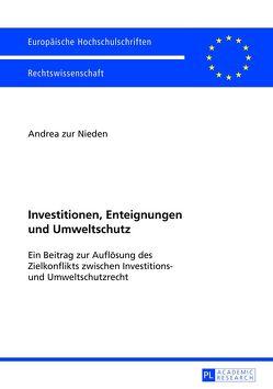 Investitionen, Enteignungen und Umweltschutz von zur Nieden,  Andrea