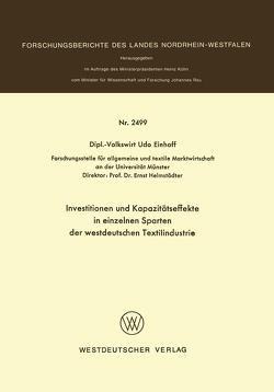Investitionen und Kapazitätseffekte in einzelnen Sparten der westdeutschen Textilindustrie von Einhoff,  Udo
