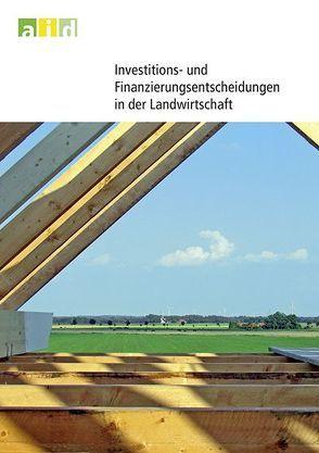 Investitions- und Finanzierungsentscheidungen in der Landwirtschaft von Hirschauer,  Norbert, Mußhoff,  Oliver