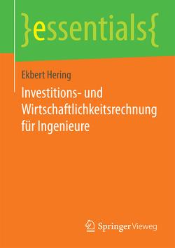 Investitions- und Wirtschaftlichkeitsrechnung für Ingenieure von Hering,  Ekbert