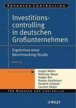 Investitionscontrolling in deutschen Großunternehmen von Birl,  Holger, Knollmann,  Ramon, Meyer,  Matthias, Schlüter,  Hendrik, Sieber,  Carsten, Weber,  Juergen