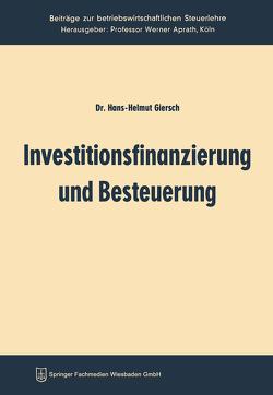 Investitionsfinanzierung und Besteuerung von Giersch,  Hans-Helmut