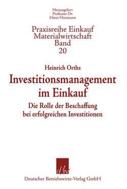 Investitionsmanagement im Einkauf von Hartmann,  Horst, Orths,  Heinrich