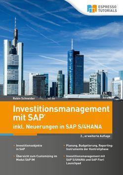 Investitionsmanagement mit SAP inkl. Neuerungen in SAP S/4HANA – 2., erweiterte Auflage von Schneider,  Robin