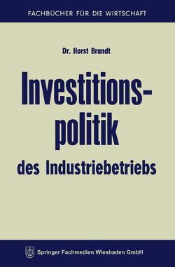 Investitionspolitik des Industriebetriebs von Brandt,  Horst