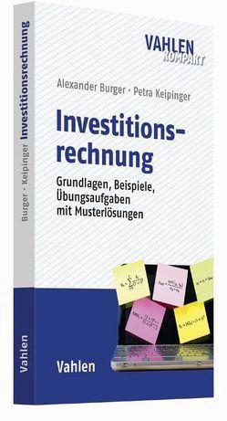 Investitionsrechnung von Burger,  Alexander, Keipinger,  Petra
