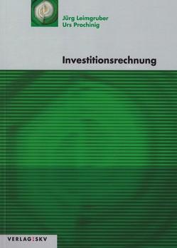 Investitionsrechnung, Bundle von Leimgruber,  Jürg, Prochinig,  Urs