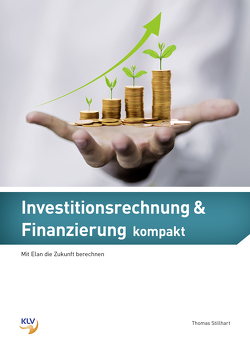 Investitionsrechnung & Finanzierung kompakt von Stillhart,  Thomas