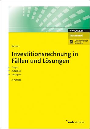 Investitionsrechnung in Fällen und Lösungen von Kesten,  Ralf