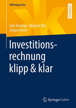 Investitionsrechnung klipp & klar von Bitz,  Michael, Ewert,  Jürgen, Terstege,  Udo
