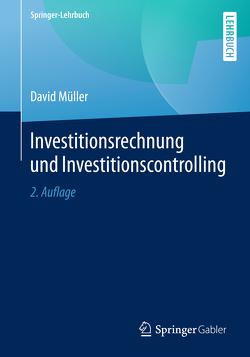 Investitionsrechnung und Investitionscontrolling von Müller,  David