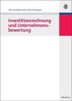 Investitionsrechnung und Unternehmensbewertung von Gasper,  Richard, Obermeier,  Thomas