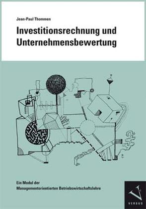 Investitionsrechnung und Unternehmensbewertung von Thommen,  Jean-Paul