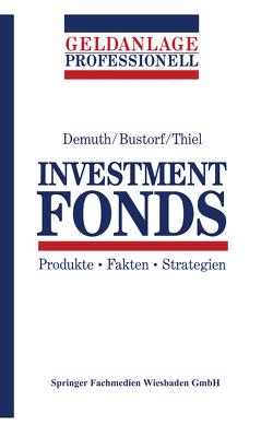 Investment Fonds von Bustorf,  Henrik, Demuth,  Michael, Thiel,  Olaf
