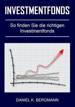 Investmentfonds von Bergmann,  Daniel K.