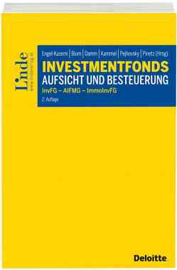 Investmentfonds – Aufsicht und Besteuerung von Blum,  Daniel, Damm,  Dominik, Engel-Kazemi,  Nora, Kammel,  Armin, Pejhovsky,  Robert, Pinetz,  Erik