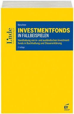 Investmentfonds in Fallbeispielen von Marschner,  Ernst