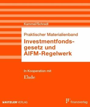 Investmentfondsgesetz und AIFM-Regelwerk von Kammel,  Armin, Schredl,  Robert