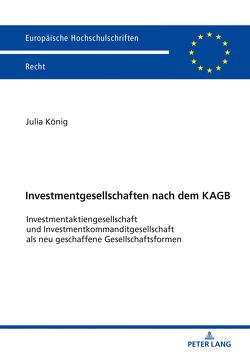 Investmentgesellschaften nach dem KAGB von König,  Julia