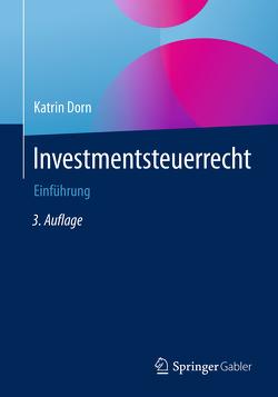 Investmentsteuerrecht von Dorn,  Katrin