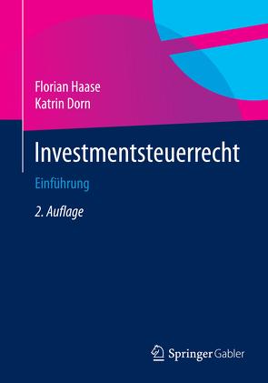Investmentsteuerrecht von Dorn,  Katrin, Haase,  Florian