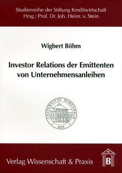 Investor Relations der Emittenten von Unternehmensanleihen von Böhm,  Wigbert