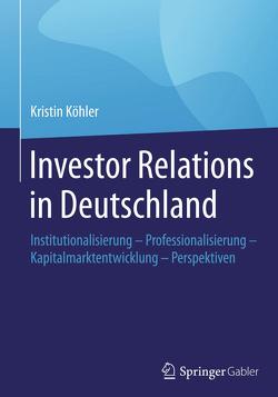 Investor Relations in Deutschland von Köhler,  Kristin