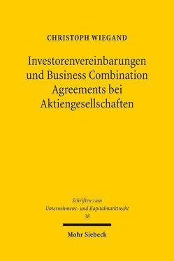 Investorenvereinbarungen und Business Combination Agreements bei Aktiengesellschaften von Wiegand,  Christoph
