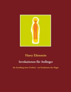 Invokationen für Anfänger von Eilenstein,  Harry