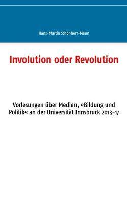 Involution oder Revolution von Schönherr-Mann,  Hans-Martin