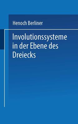 Involutionssysteme in der Ebene des Dreiecks von Berliner,  Henoch