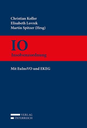 IO – Insolvenzordnung von Koller,  Christian, Lovrek,  Elisabeth, Spitzer,  Martin