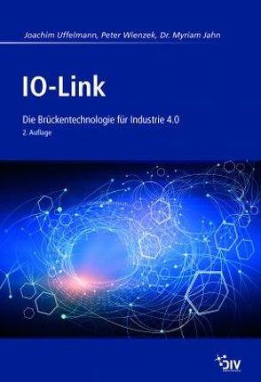 IO-Link von Jahn,  Myriam, Uffelmann,  Joachim R, Wienzek,  Peter