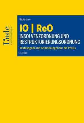IO | ReO Insolvenzordnung und Restrukturierungsordnung von Reckenzaun,  Axel