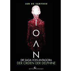 Ioan – Die Sage von Antagora von de Canthus,  Jan