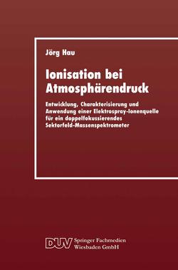 Ionisation bei Atmosphärendruck von Hau,  Jörg