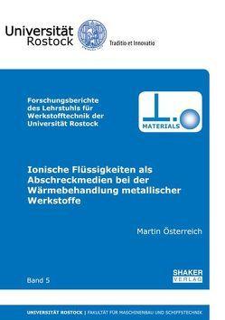 Ionische Flüssigkeiten als Abschreckmedien bei der Wärmebehandlung metallischer Werkstoffe von Österreich,  Martin