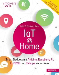IoT at Home von Hüwe,  Peter, Hüwe,  Stephan