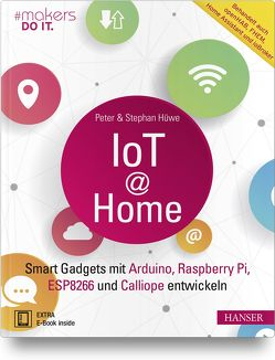 IoT at Home von Hüwe,  Peter, Hüwe,  Stephan