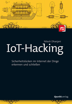 IoT-Hacking von Alkemper,  Christian, Dhanjani,  Nitesh