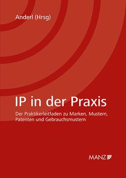 IP in der Praxis von Anderl,  Axel