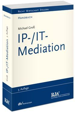 IP-/IT-Mediation von Groß,  Michael