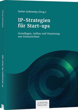 IP-Strategien für Start-Ups von Golkowsky,  Stefan