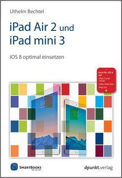 iPad Air 2 und iPad mini 3 von Bechtel,  Uthelm